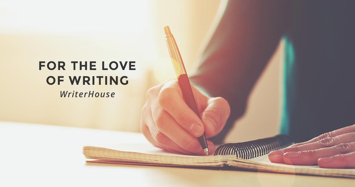 WriterHouse: For the Love of Writing